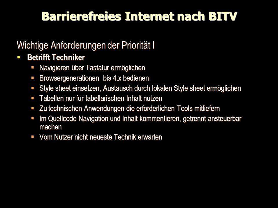 Barrierefreies Internet nach BITV Wichtige Anforderungen der Priorität I Betrifft Techniker Betrifft Techniker Navigieren über Tastatur ermöglichen Na