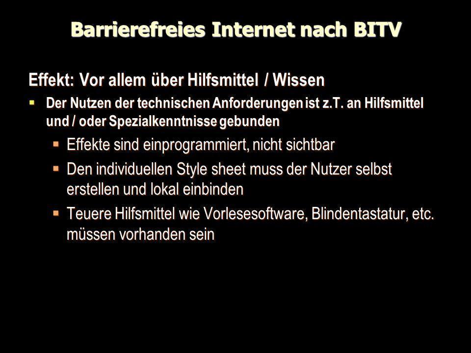 Barrierefreies Internet nach BITV Effekt: Vor allem über Hilfsmittel / Wissen Der Nutzen der technischen Anforderungen ist z.T. an Hilfsmittel und / o