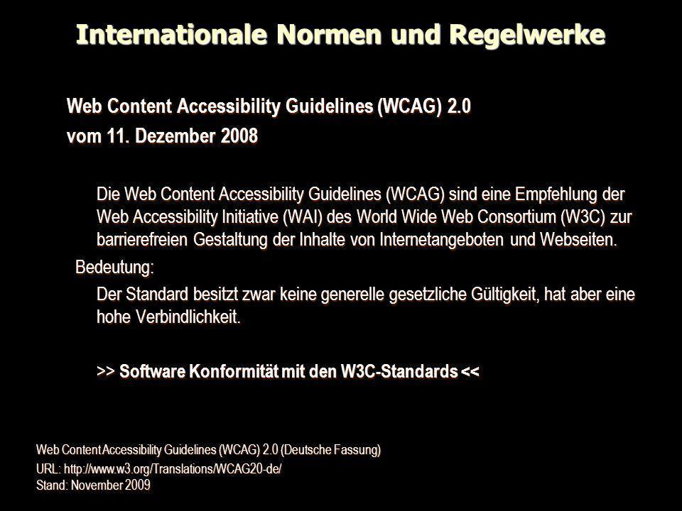 Internationale Normen und Regelwerke Web Content Accessibility Guidelines (WCAG) 2.0 vom 11. Dezember 2008 Die Web Content Accessibility Guidelines (W