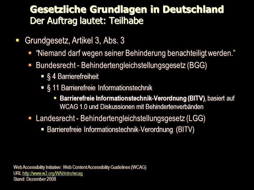 Gesetzliche Grundlagen in Deutschland Der Auftrag lautet: Teilhabe Grundgesetz, Artikel 3, Abs. 3 Grundgesetz, Artikel 3, Abs. 3 Niemand darf wegen se