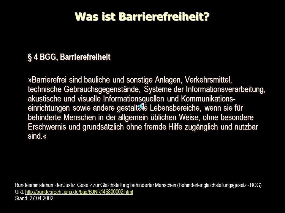 Was ist Barrierefreiheit? § 4 BGG, Barrierefreiheit »Barrierefrei sind bauliche und sonstige Anlagen, Verkehrsmittel, technische Gebrauchsgegenstände,