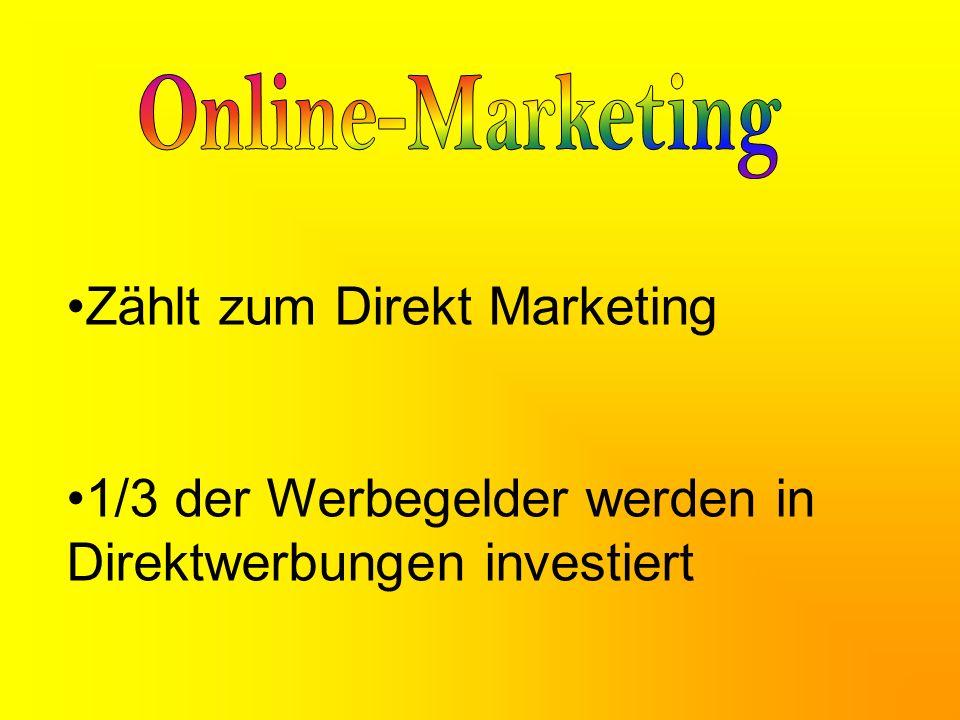 Zählt zum Direkt Marketing 1/3 der Werbegelder werden in Direktwerbungen investiert