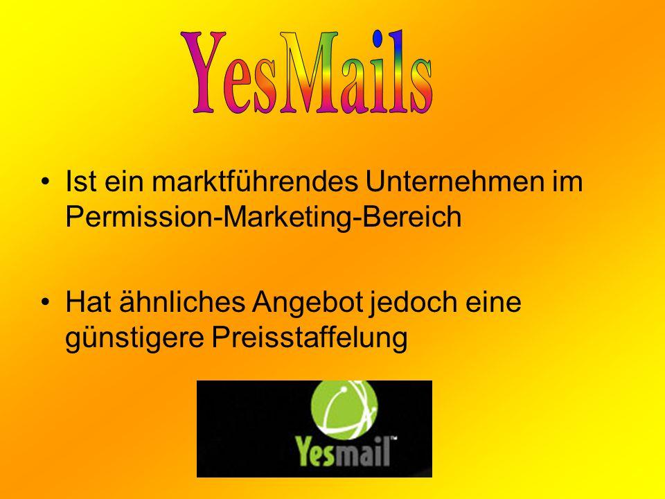 Ist ein marktführendes Unternehmen im Permission-Marketing-Bereich Hat ähnliches Angebot jedoch eine günstigere Preisstaffelung