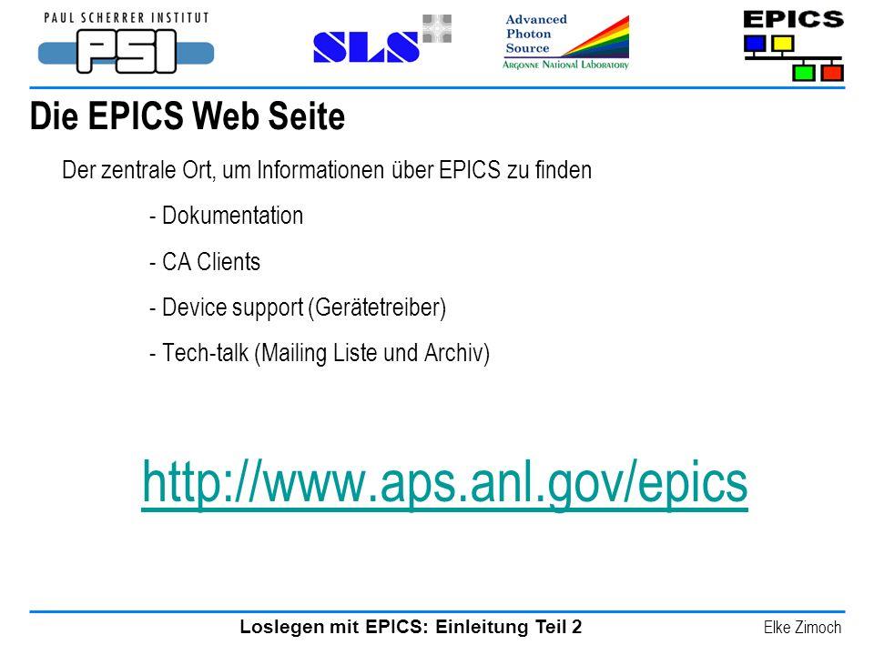 Loslegen mit EPICS: Einleitung Teil 2 Elke Zimoch Die EPICS Web Seite Der zentrale Ort, um Informationen über EPICS zu finden - Dokumentation - CA Cli