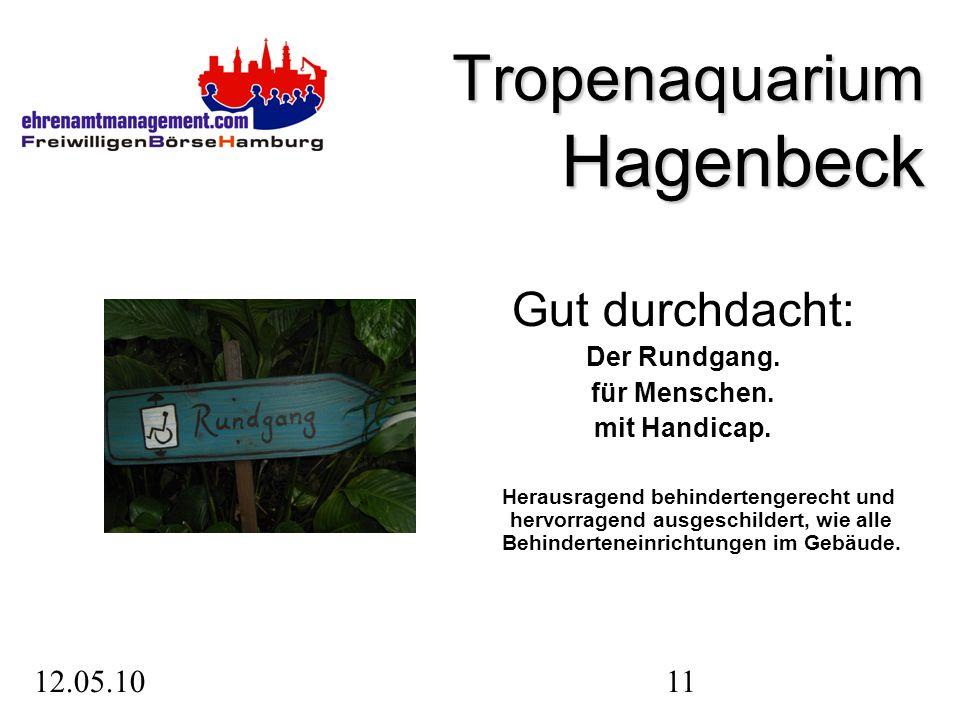 12.05.1011 Tropenaquarium Hagenbeck Gut durchdacht: Der Rundgang.