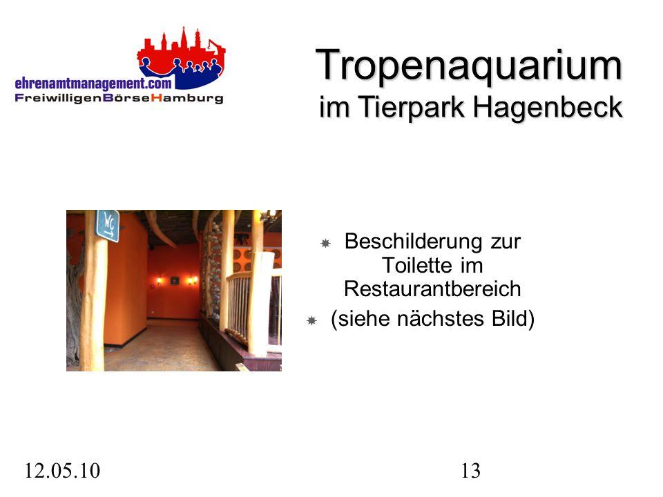 12.05.1013 Beschilderung zur Toilette im Restaurantbereich (siehe nächstes Bild) Tropenaquarium im Tierpark Hagenbeck