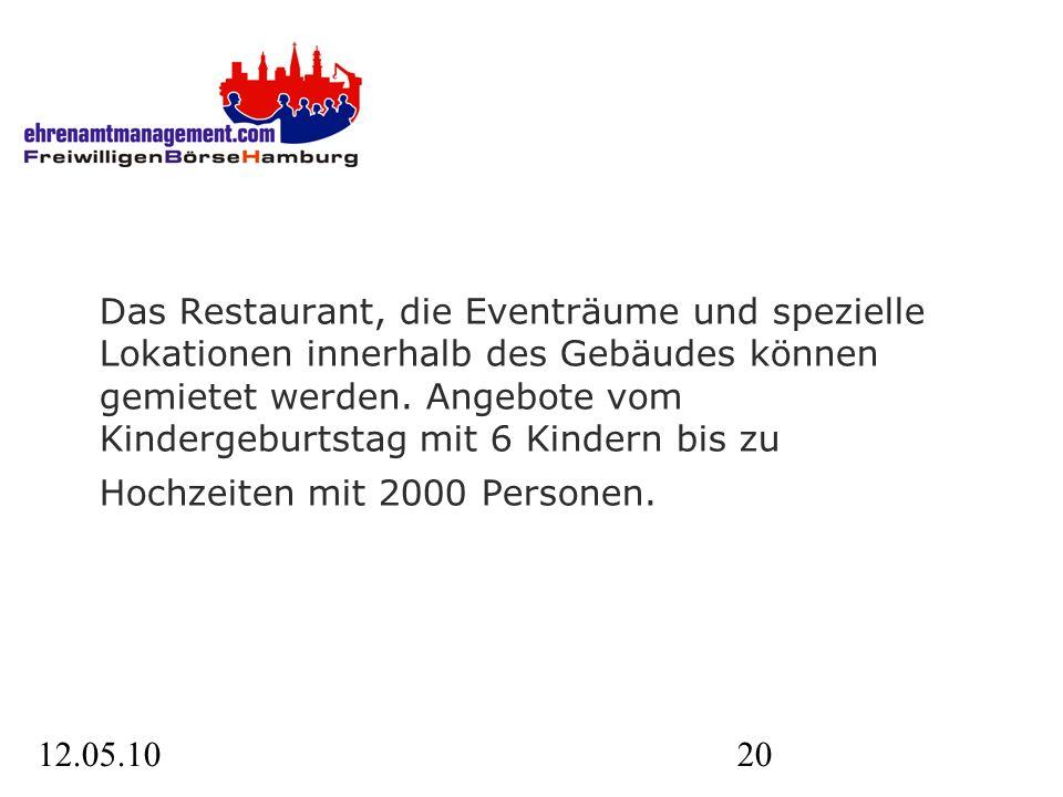 12.05.1020 Das Restaurant, die Eventräume und spezielle Lokationen innerhalb des Gebäudes können gemietet werden.