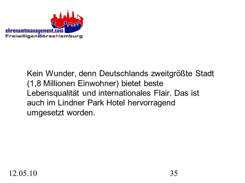 12.05.1035 Kein Wunder, denn Deutschlands zweitgrößte Stadt (1,8 Millionen Einwohner) bietet beste Lebensqualität und internationales Flair.