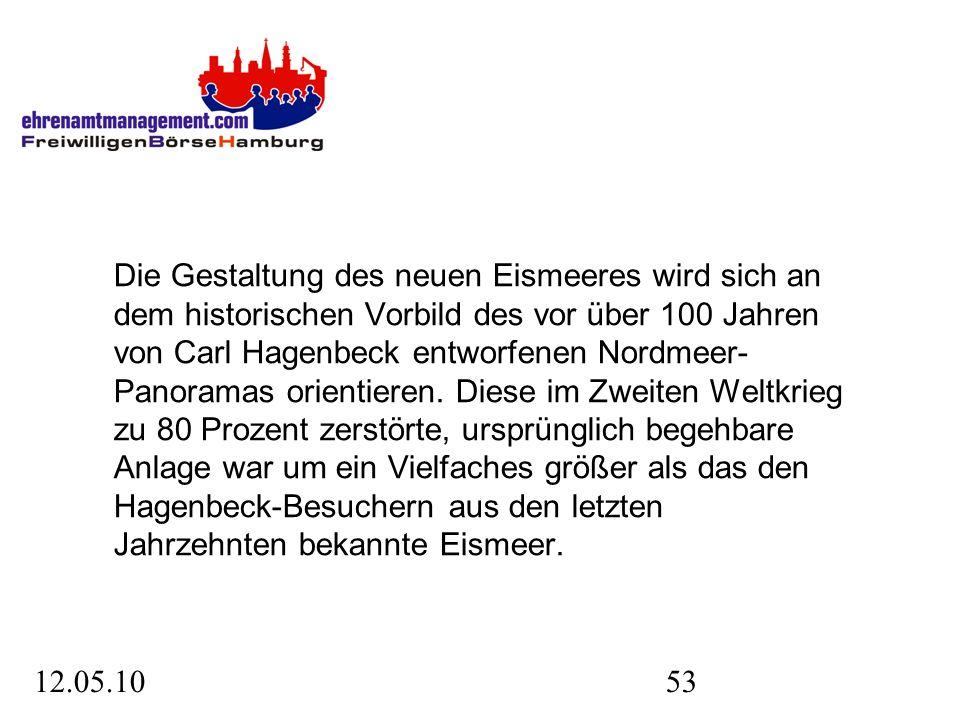 12.05.1053 Die Gestaltung des neuen Eismeeres wird sich an dem historischen Vorbild des vor über 100 Jahren von Carl Hagenbeck entworfenen Nordmeer- Panoramas orientieren.