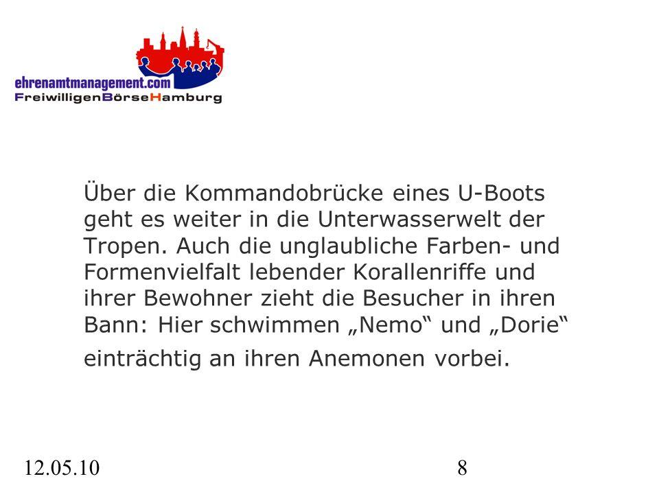 12.05.108 Über die Kommandobrücke eines U-Boots geht es weiter in die Unterwasserwelt der Tropen.