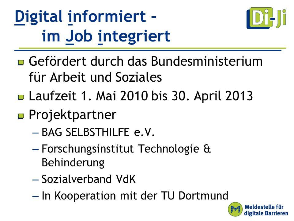 Digital informiert – im Job integriert Gefördert durch das Bundesministerium für Arbeit und Soziales Laufzeit 1.