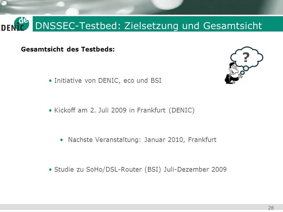 28 Initiative von DENIC, eco und BSI Kickoff am 2. Juli 2009 in Frankfurt (DENIC) N ä chste Veranstaltung: Januar 2010, Frankfurt Studie zu SoHo/DSL-R