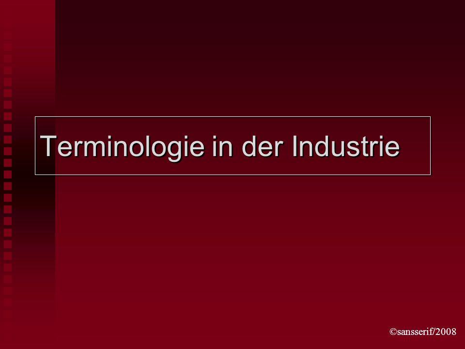 ©sansserif/2008 Terminologie in der Industrie