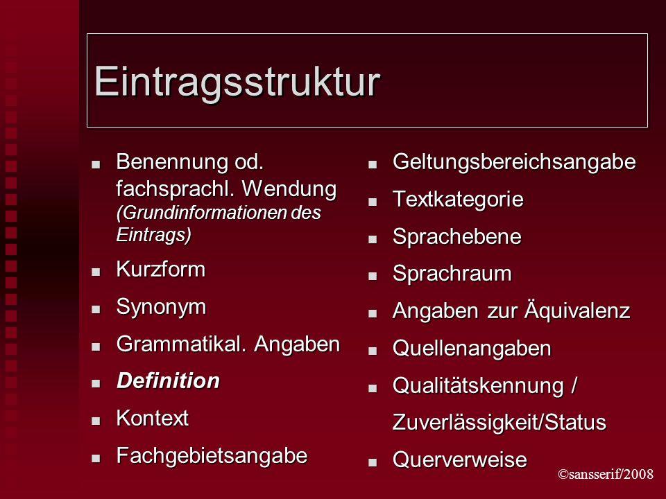 ©sansserif/2008 Eintragsstruktur Benennung od. fachsprachl.