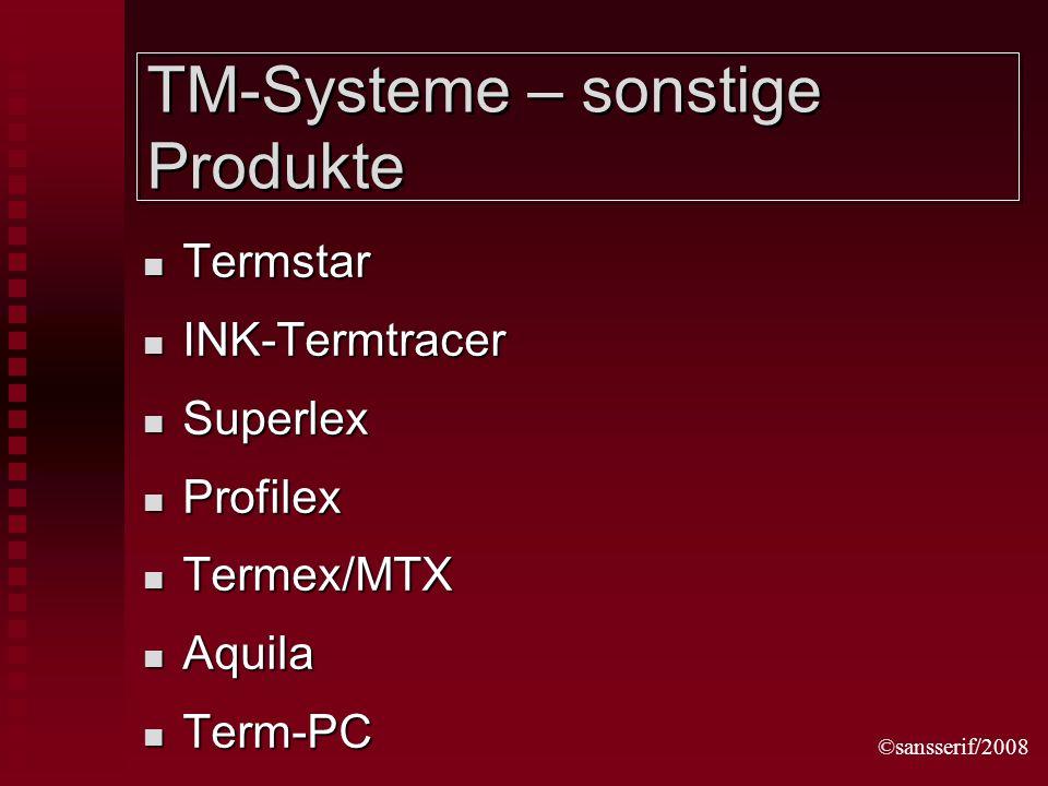 ©sansserif/2008 TM-Systeme – sonstige Produkte Termstar Termstar INK-Termtracer INK-Termtracer Superlex Superlex Profilex Profilex Termex/MTX Termex/MTX Aquila Aquila Term-PC Term-PC