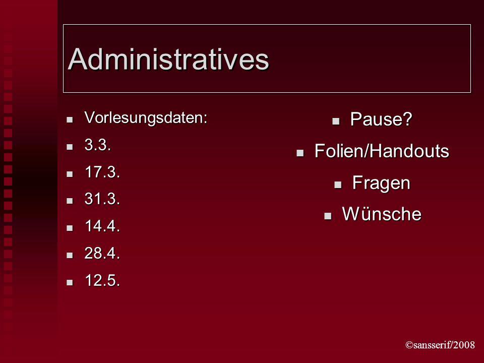 ©sansserif/2008 Administratives Vorlesungsdaten: Vorlesungsdaten: 3.3.