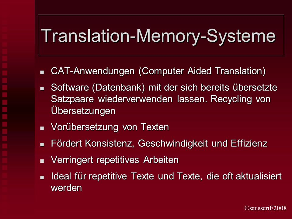 ©sansserif/2008 Translation-Memory-Systeme CAT-Anwendungen (Computer Aided Translation) CAT-Anwendungen (Computer Aided Translation) Software (Datenba