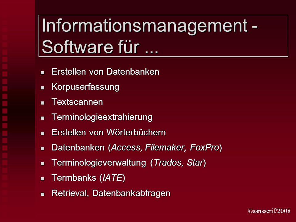 ©sansserif/2008 Informationsmanagement - Software für... Erstellen von Datenbanken Erstellen von Datenbanken Korpuserfassung Korpuserfassung Textscann