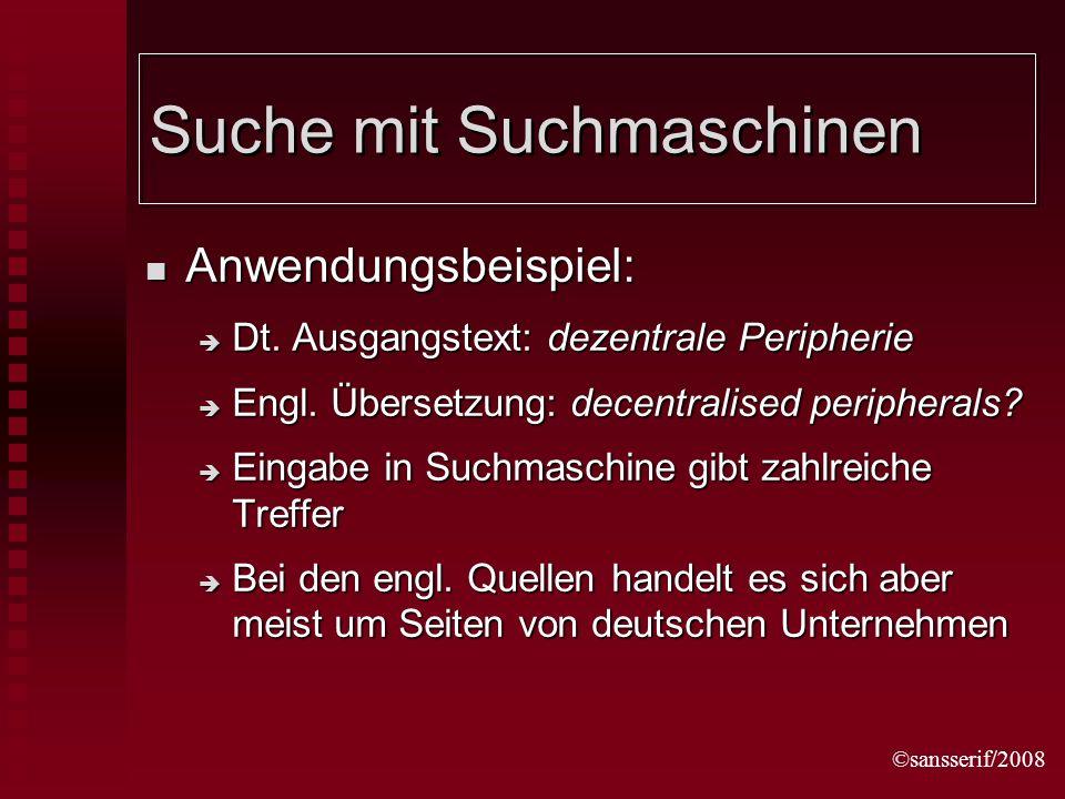 ©sansserif/2008 Suche mit Suchmaschinen Anwendungsbeispiel: Anwendungsbeispiel: Dt.
