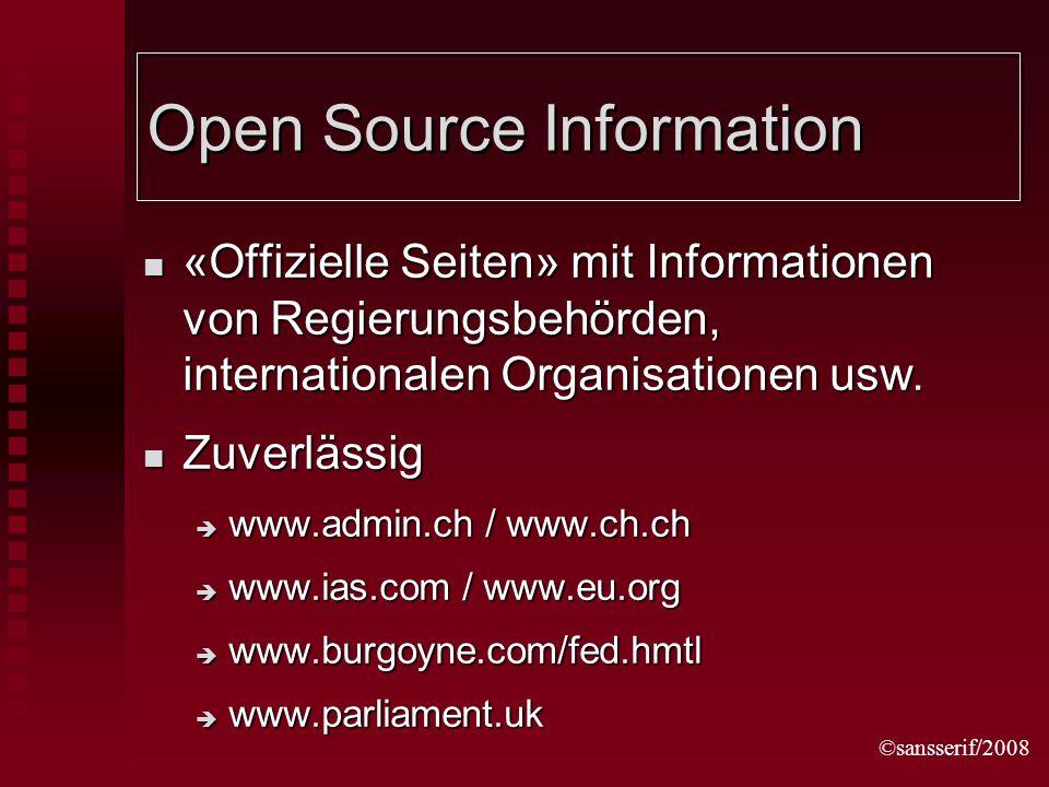 ©sansserif/2008 Open Source Information «Offizielle Seiten» mit Informationen von Regierungsbehörden, internationalen Organisationen usw.