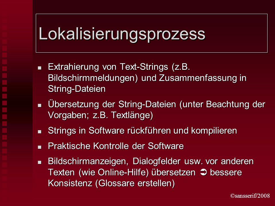 ©sansserif/2008 Lokalisierungsprozess Extrahierung von Text-Strings (z.B.