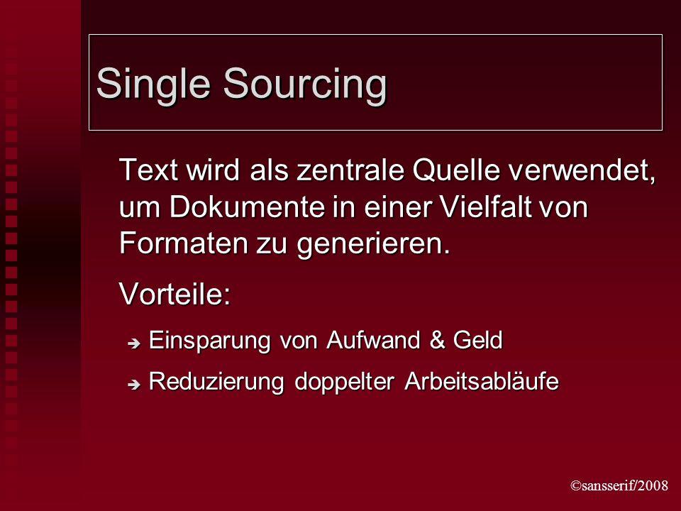 ©sansserif/2008 Single Sourcing Text wird als zentrale Quelle verwendet, um Dokumente in einer Vielfalt von Formaten zu generieren.