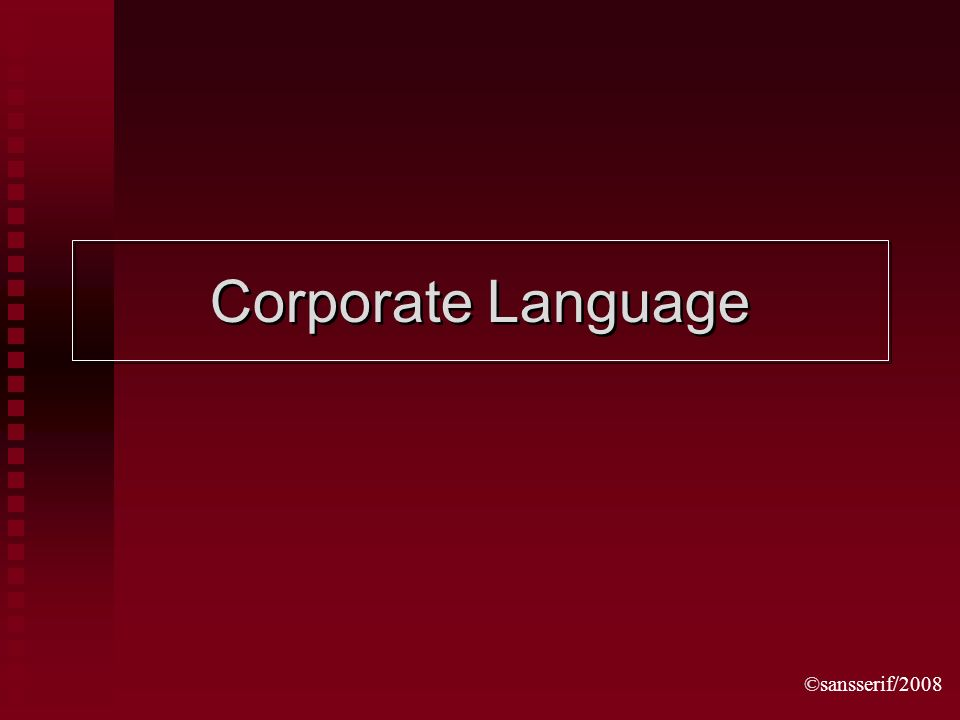 ©sansserif/2008 Corporate Language