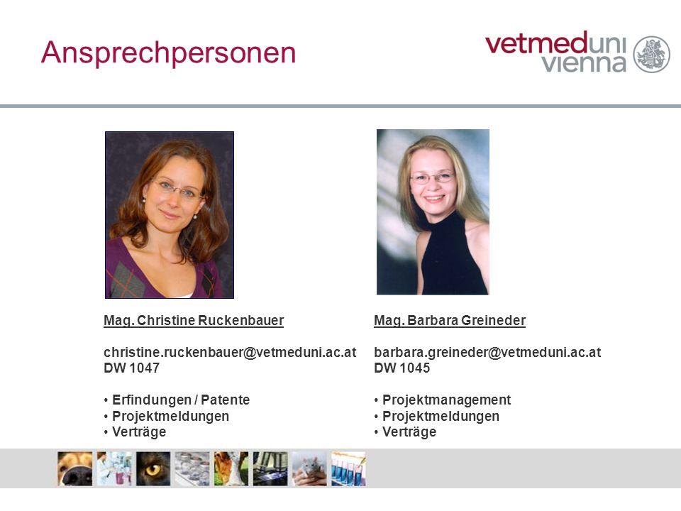 Ansprechpersonen Mag. Christine Ruckenbauer christine.ruckenbauer@vetmeduni.ac.at DW 1047 Erfindungen / Patente Projektmeldungen Verträge Mag. Barbara