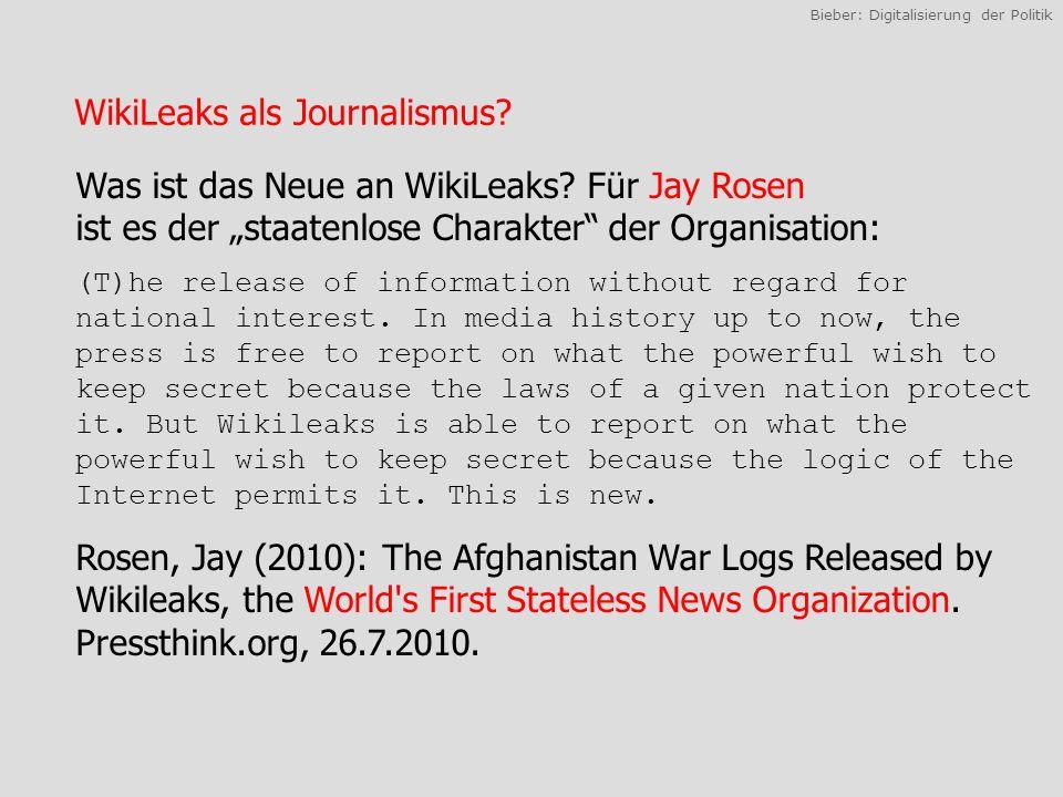 Bieber: Digitalisierung der Politik WikiLeaks als Journalismus.