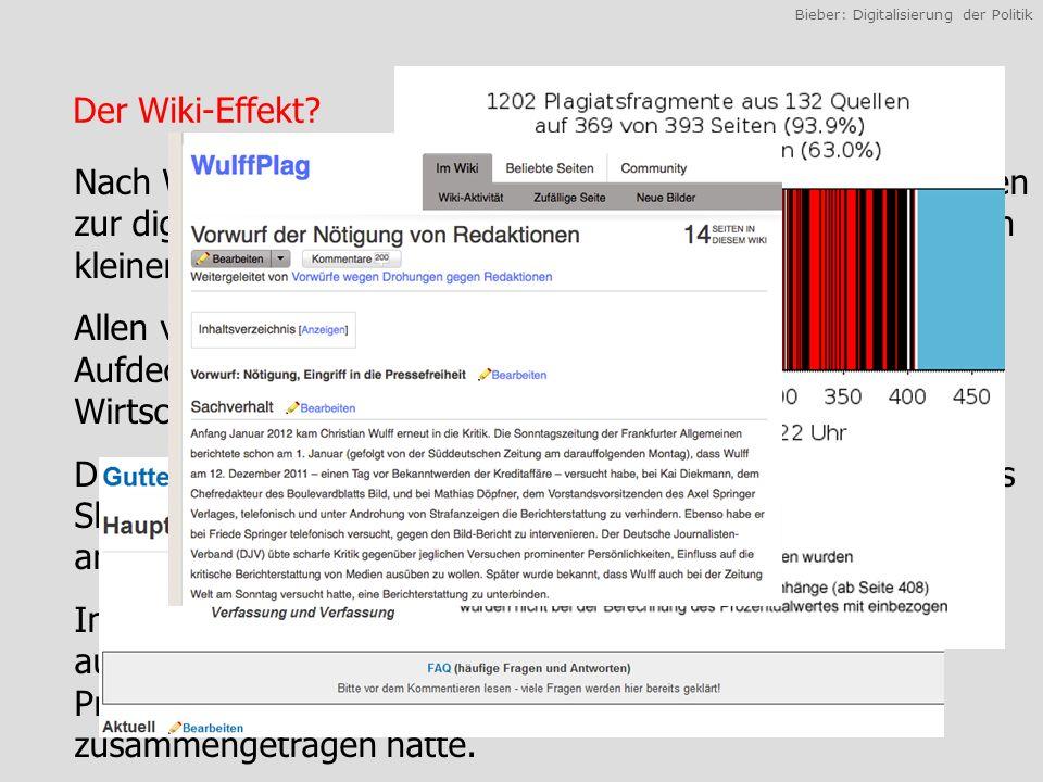Bieber: Digitalisierung der Politik Nach WikiLeaks und Wikipedia als bekannten Großplattformen zur digitalen Kollaboration haben gerade in Deutschland auch kleinere Wikis im Bereich der Politik für Aufsehen gesorgt.