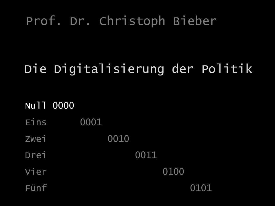 Bieber: Digitalisierung der Politik Die Digitalisierung der Politik Prof.
