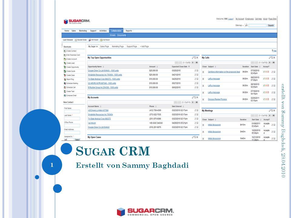 S UGAR CRM Erstellt von Sammy Baghdadi 1 erstellt von Sammy Baghdadi, 29.04.2010