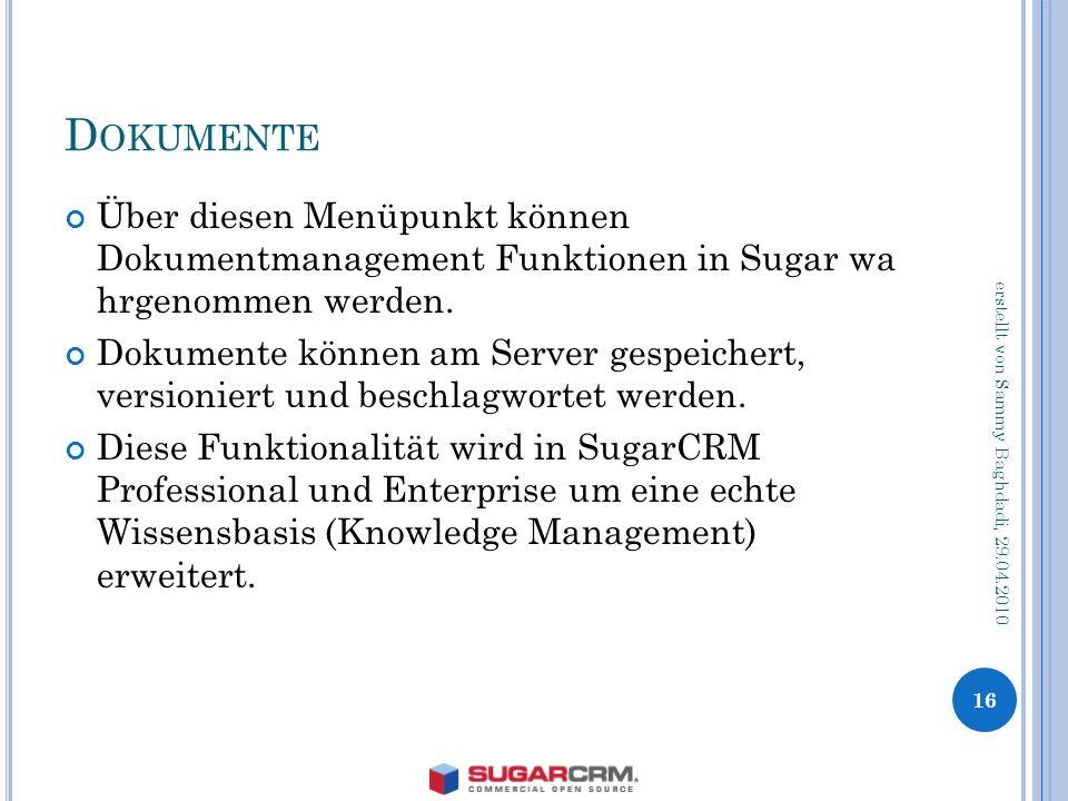 D OKUMENTE Über diesen Menüpunkt können Dokumentmanagement Funktionen in Sugar wa hrgenommen werden.