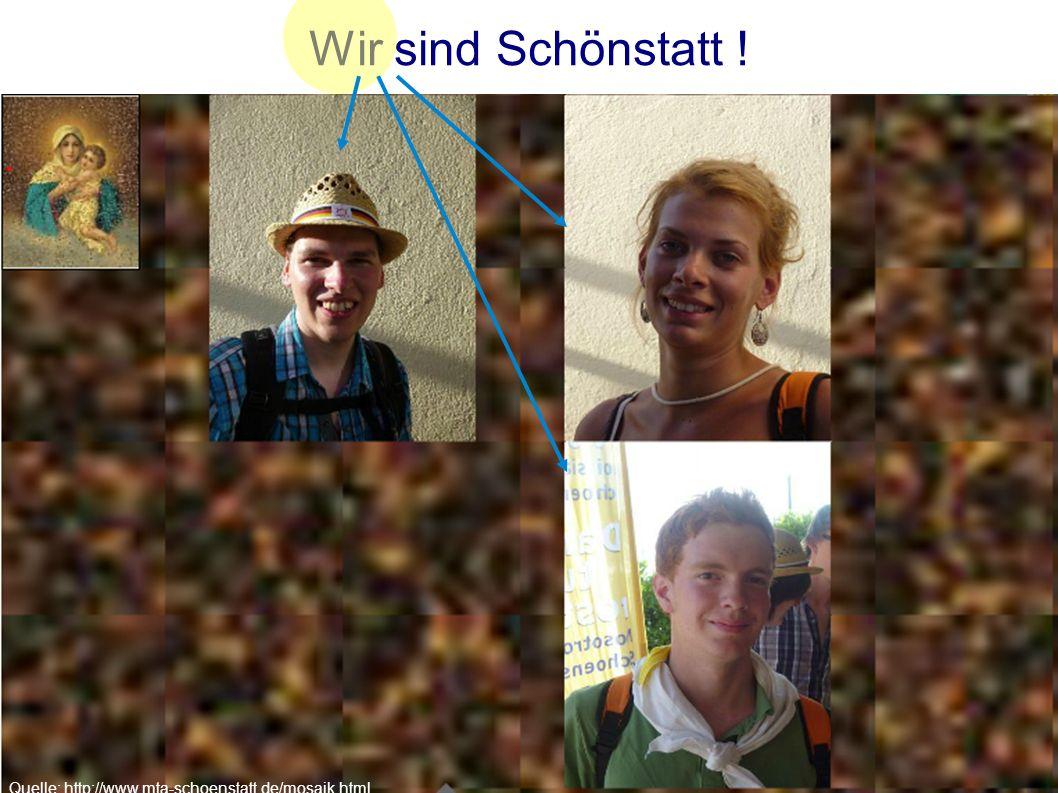 Michael, 18Claudia, 16Sarah, 22 Wir sind Schönstatt ! Quelle: http://www.mta-schoenstatt.de/mosaik.html