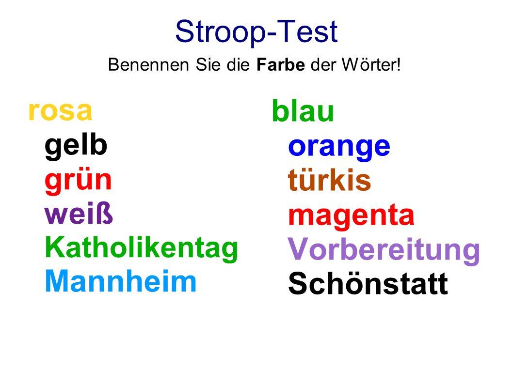 Stroop-Test Benennen Sie die Farbe der Wörter! rosa gelb grün weiß Katholikentag Mannheim blau orange türkis magenta Vorbereitung Schönstatt
