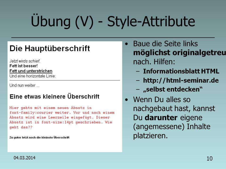 04.03.2014 9 Übung (IV) - Links und Graphiken Informiere Dich, wie man in HTML auf andere Seiten verlinkt und beantworte schriftlich (Quelle: HTML-Seminar): –Was ist ein (Hyper-)Link.