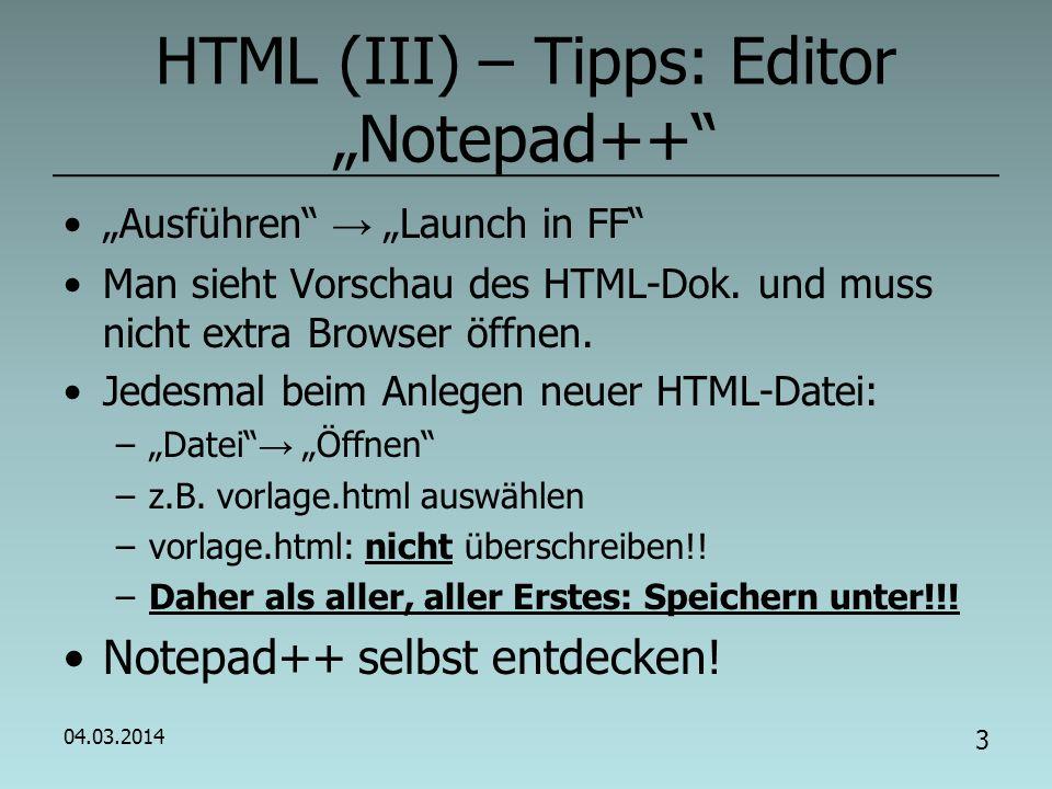04.03.2014 2 HTML (II) HTML: Hypertext Markup Language –dt.: Hypertext-Auszeichnungssprache Darstellen und verknüpfen von Texten, Bildern, usw.