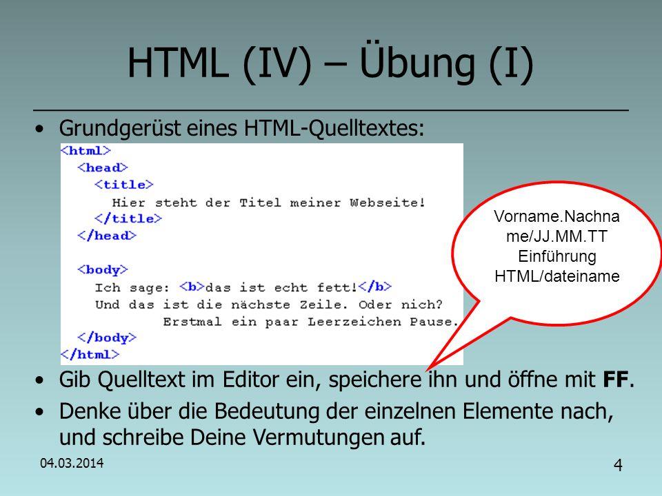 04.03.2014 3 HTML (III) – Tipps: Editor Notepad++ Ausführen Launch in FF Man sieht Vorschau des HTML-Dok.