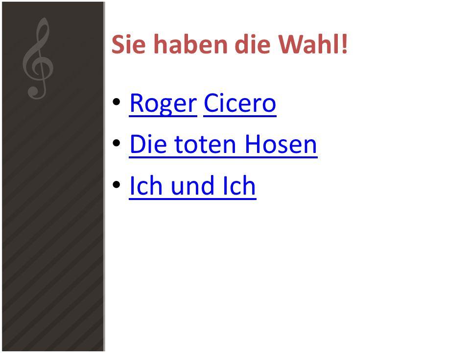 Roger Cicero Kleine Hörprobe Eine magische Novität in der deutschen Popmusik: Deutschsprachiger Big Band- Swing.