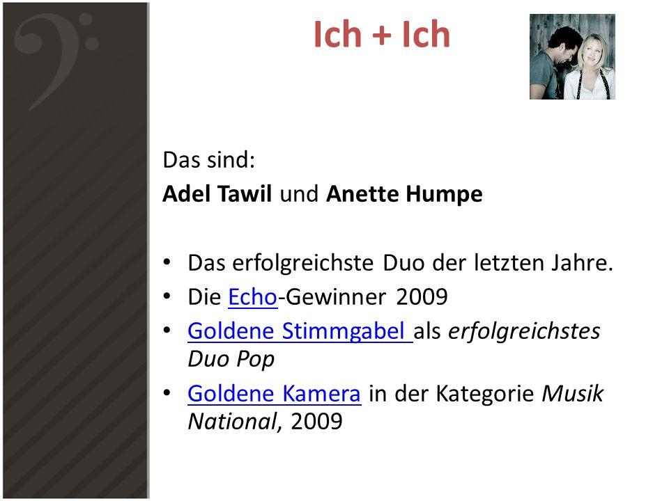 Ich + Ich Gefühl pur Lieder die bezaubern Lieder die Hoffnung geben Lieder in denen man sich wiederfinden kann ein gelungenes Beispiel für Deutsche Popmusik Kleine Hörprobe