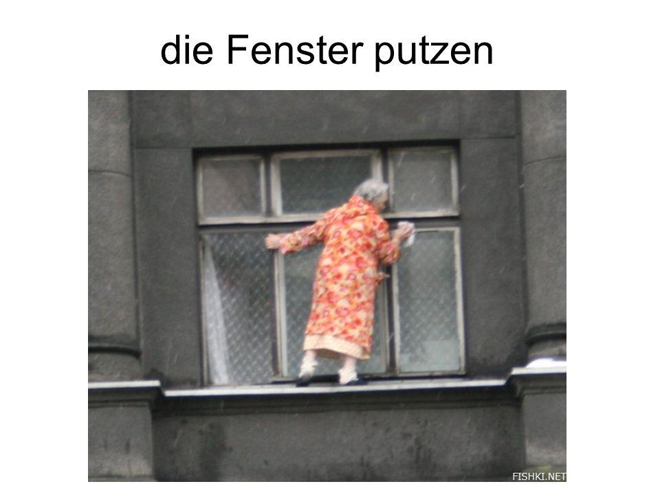 die Fenster putzen