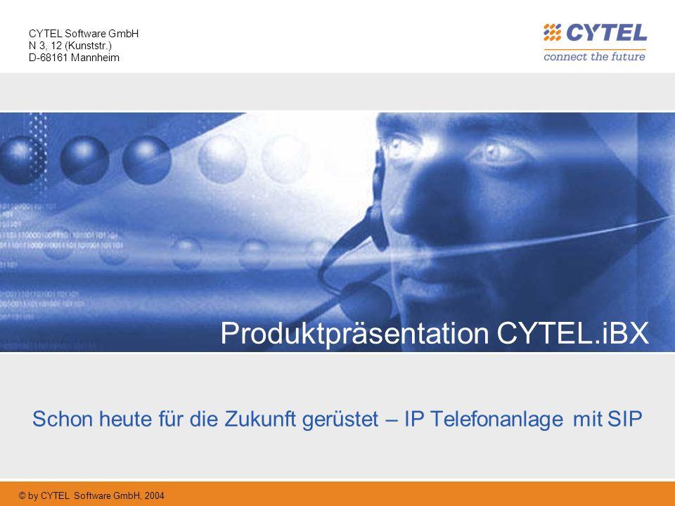© by CYTEL Software GmbH, 2004 CYTEL Software GmbH N 3, 12 (Kunststr.) D-68161 Mannheim Produktpräsentation CYTEL.iBX Schon heute für die Zukunft gerü