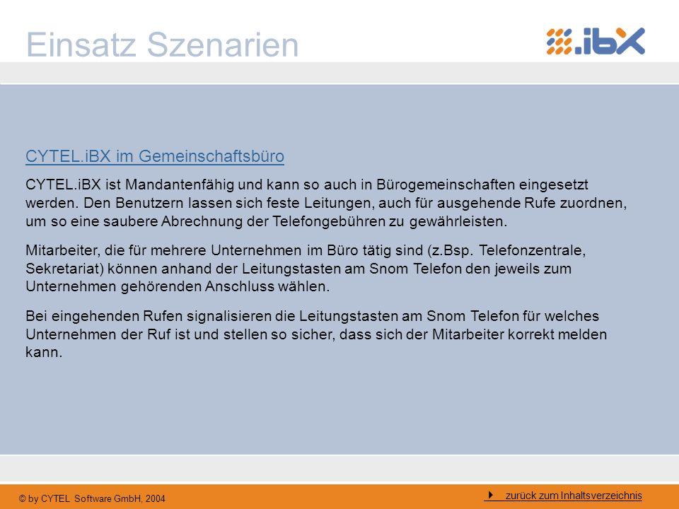 © by CYTEL Software GmbH, 2004 Einsatz Szenarien zurück zum Inhaltsverzeichnis CYTEL.iBX im Gemeinschaftsbüro CYTEL.iBX ist Mandantenfähig und kann so