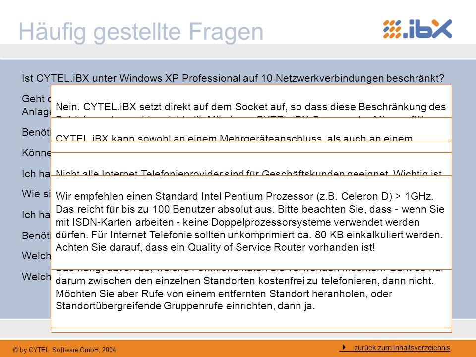 © by CYTEL Software GmbH, 2004 Häufig gestellte Fragen Ist CYTEL.iBX unter Windows XP Professional auf 10 Netzwerkverbindungen beschränkt? Geht die Lö