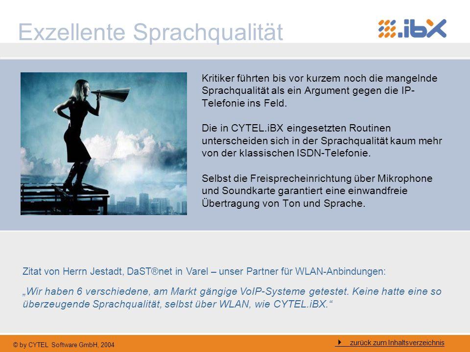 © by CYTEL Software GmbH, 2004 Exzellente Sprachqualität Kritiker führten bis vor kurzem noch die mangelnde Sprachqualität als ein Argument gegen die