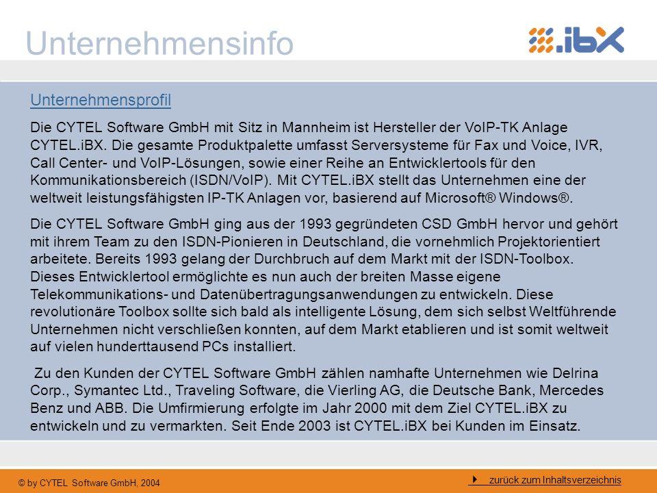 © by CYTEL Software GmbH, 2004 Unternehmensinfo Unternehmensprofil Die CYTEL Software GmbH mit Sitz in Mannheim ist Hersteller der VoIP-TK Anlage CYTE