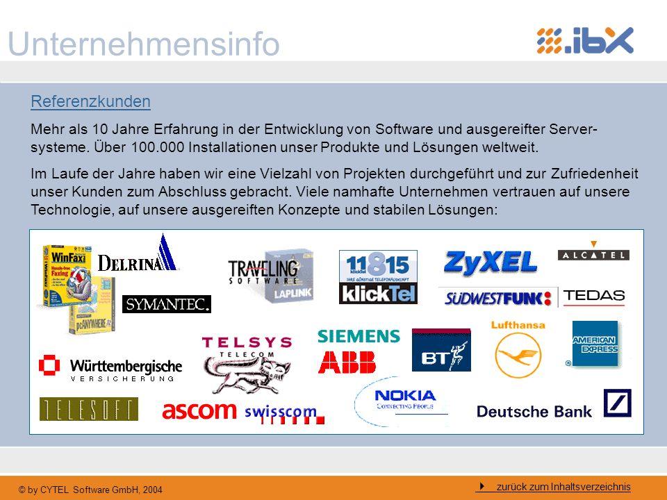 © by CYTEL Software GmbH, 2004 Unternehmensinfo Referenzkunden Mehr als 10 Jahre Erfahrung in der Entwicklung von Software und ausgereifter Server- sy