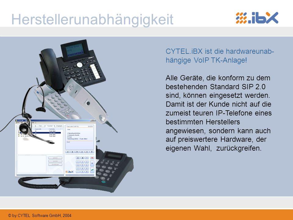 © by CYTEL Software GmbH, 2004 Herstellerunabhängigkeit CYTEL.iBX ist die hardwareunab- hängige VoIP TK-Anlage! Alle Geräte, die konform zu dem besteh