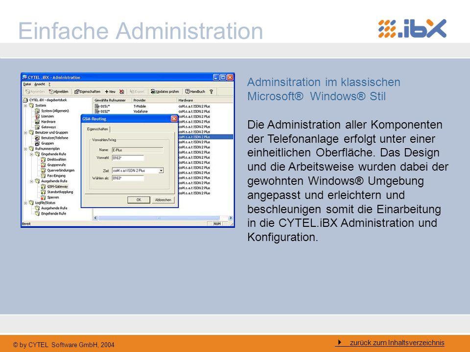 © by CYTEL Software GmbH, 2004 Einfache Administration Adminsitration im klassischen Microsoft® Windows® Stil Die Administration aller Komponenten der