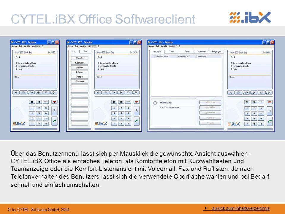 © by CYTEL Software GmbH, 2004 CYTEL.iBX Office Softwareclient zurück zum Inhaltsverzeichnis Über das Benutzermenü lässt sich per Mausklick die gewüns